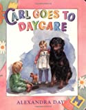 Carl Goes to Daycare (Board Book) (0374311455) by Day, Alexandra