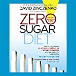 Zero Sugar Diet: The 14-Day Plan to Flatten Your Belly, Crush Cravings, and Help Keep You Lean for Life | David Zinczenko,Stephen Perrine