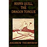 Rispin Quill, The Dragon Tongueby Andrew Thornway