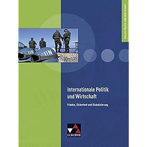Kolleg Politik und Wirtschaft - neu / Internationale Politik und Wirtschaft: Unterrichtswerk für di