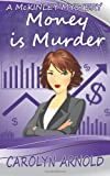 Money is Murder (McKinley Mysteries)