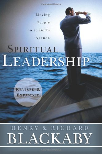 Download Spiritual Leadership: Moving People on to God's Agenda, Revised and Expanded