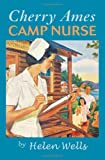 Cherry Ames, Camp Nurse: Book 12 (0826104177) by Wells, Helen