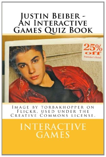 Justin Beiber - An Interactive Games Quiz Book