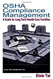 OSHA Compliance Management: A Guide For Long-Term Health Care Facilities