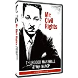 Mr Civil Rights: Thurgood Marshall & The Naacp