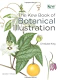The Kew Book of Botanical Illustration by Christabel King (2015-09-15)