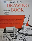 img - for The Watson Drawing Book An Introduction To The Language Of Drawing book / textbook / text book