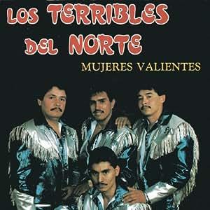 Los Terribles Del Norte - Mujeres Valientes - Amazon.com Music