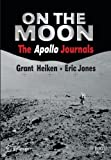 img - for On the Moon: The Apollo Journals (Springer Praxis Books / Space Exploration) book / textbook / text book