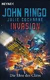 Invasion - Die Ehre des Clans: Roman - John Ringo, Julie Cochrane