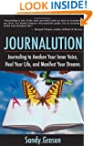 Journalution: Journaling to Awaken Your Inner Voice, Heal Your Life and Manifest Your Dreams