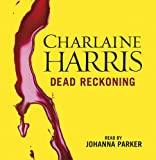 Charlaine Harris Dead Reckoning: A True Blood Novel
