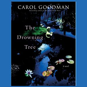 The Drowning Tree | [Carol Goodman]