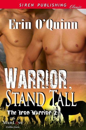 Book: Warrior, Stand Tall (The Iron Warrior 2) by Erin O'Quinn