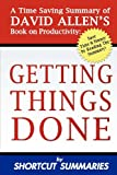 img - for Getting Things Done: A Time Saving Summary of David Allen's Book on Productivity book / textbook / text book