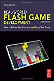 Real-World Flash Game Development: How to Follow Best Practices AND Keep Your Sanity [Paperback] [2011] 2 Ed. Christopher Griffith