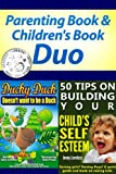 img - for Parenting: Best Seller Child Psychology Book for New Parents (Self-Help on Raising Children with Confidence & High Self-Esteem) Bringing Up Girls & Boys,Toddlers-Teenage) Kids Story Book Included! book / textbook / text book