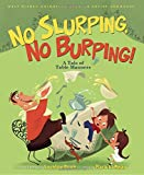 img - for Walt Disney Animation Studios Artist Showcase No Slurping, No Burping!: A Tale of Table Manners book / textbook / text book