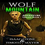 Wolf Mountain: Adventure Online, Book 1 | Isaac Stone,Timothy Mayer