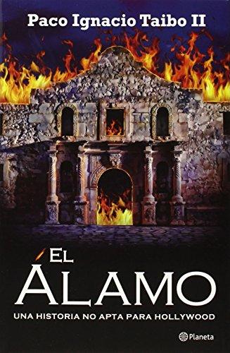 El Álamo por Taibo Ii, Paco Ignacio