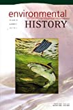 img - for Environmental History (Volume 16, Number 3, July) book / textbook / text book