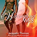 Wrangling Wes: The Browards of Montana, Book 1 (       UNABRIDGED) by Jacquelin Thomas Narrated by Cary Hite
