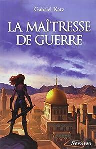 KATZ Gabriel, La Maîtresse de Guerre. 51DUpTNg4bL._SY300_