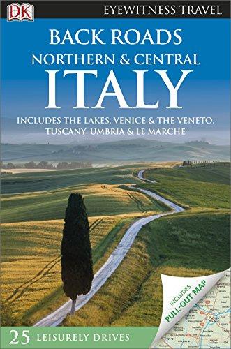 Back Roads. Northern & Central Italy (DK Eyewitness Travel Back Roads)