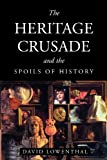 The Heritage Crusade and the Spoils of History (0521635624) by David Lowenthal