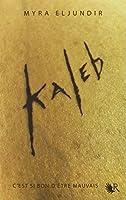 Kaleb, Saison I