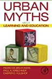 img - for Urban Myths about Learning and Education by Pedro De Bruyckere (2015-03-18) book / textbook / text book