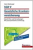 SGB V - Gesetzliche Krankenversicherung: Vorschriften und Verordnungen; Mit praxisorientierter Einführung