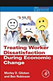 img - for Treating Worker Dissatisfaction During Economic Change (Practical Resources for the Mental Health Professional) book / textbook / text book