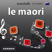 EuroTalk Rythme le maori | Livre audio Auteur(s) :  EuroTalk Ltd Narrateur(s) : Sara Ginac