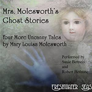 Mrs. Molesworth's Ghost Stories: The Last Four Uncanny Tales | [Mary Louisa Molesworth]