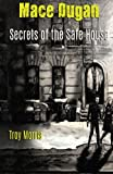 img - for Mace Dugan: Secrets of the Safe House book / textbook / text book