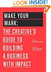 Make Your Mark: The Creative's Guide...