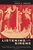 img - for Listening to the Sirens: Musical Technologies of Queer Identity from Homer to Hedwig by Peraino, Judith A. (2005) Hardcover book / textbook / text book