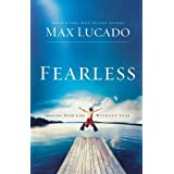 IE: FEARLESS: Imagine Your Life Without Fearby Max Lucado