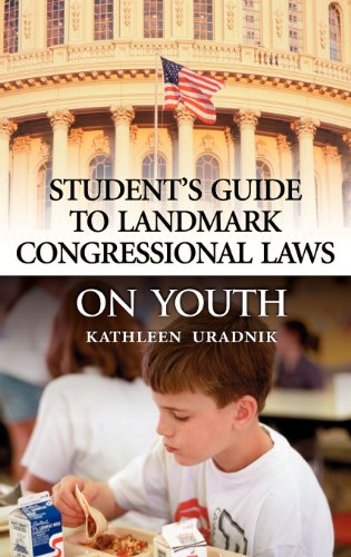 Student'S Guide To Landmark Congressional Laws On Youth: