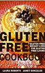Gluten Free Cookbook: Gluten Free Wei...