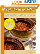 Weight Watcher Whiz Succulent Slow Cooker Point Plus Recipes Cookbook (Weight Watcher Whiz Slow Cooker Series 1)
