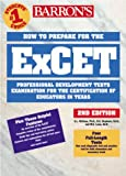 img - for How to Prepare for the ExCET: Examination for the Certification of Educators in Texas book / textbook / text book