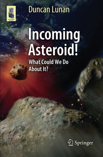 Incoming Asteroid!: What Could We Do About It? (Astronomers' Universe) PDF