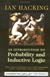 An Introduction to Probability and Inductive Logic Desk Examination Edition (0521005345) by Hacking, Ian