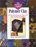 cover of Polymer Clay: 20 Weekend Projects Using New and Exciting Techniques (The Weekend Crafter)