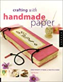 Crafting with Handmade Paper: Great Projects to Make with Beautiful Papers (1564967107) by Gail Hercher
