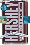 Hershey: Milton S. Hershey's Extraordinary Life of Wealth, Empire, and Utopian Dreams (074326410X) by Michael D'Antonio