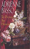 To Protect An Heiress (Zebra Historical Romance)